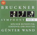 Bruckner: Symphony No. 6/Günter Wand