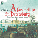 Glinka: A Farewell To St. Petersburg/Sergei Leiferkus