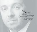 Christian Gerhaher - The Art of Song/Christian Gerhaher