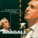 Die schönsten Arien (Most Beloved Arias)/Giacomo Aragall