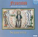 Von Meissen: Frauenlob/Sequentia
