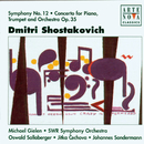 Shostakovich: Cto. For Piano, Trumpet & Orchestra / Sym. No. 12/Oswald Sallaberger