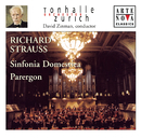 Richard Strauss: Sinfonia Domestica; Parergon/David Zinman