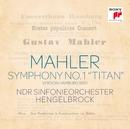 "Mahler: Sinfonie Nr. 1 ""Titan"" (Hamburg Version 1893)/Thomas Hengelbrock"