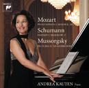 Mozart/Schumann/Mussorgsky: Piano Works/Andrea Kauten