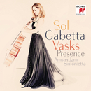 Vasks: Presence/Sol Gabetta