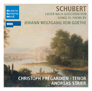 Schubert: Songs to Poems by Goethe/Christoph Prégardien