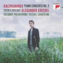 Rachmaninoff: Piano Concerto No. 2 & Moments musicaux - Krichel: Lullaby/Alexander Krichel