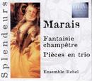 Marais: Fantaisie Champêtre Pièces En Trio/Ensemble Rebel