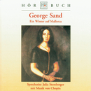 George Sand - Ein Winter auf Mallorca/Julia Stemberger