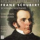 Schubert: Schwanengesang/Christian Gerhaher