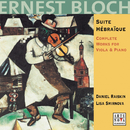 Bloch: Works For Viola & Piano/Daniel Raiskin
