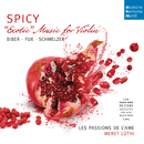 Spicy - Exotic Music for Violin by Biber, Schmelzer & Fux/Les Passions de l'Ame