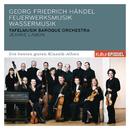 Händel: Wassermusik, Feuerwerksmusik/Tafelmusik