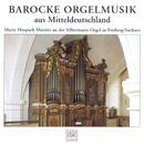 Barocke Orgelmusik aus Mitteldeutschland/Mario Hospach-Martini