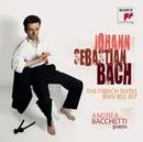 Johann Sebastian Bach French Suites BWV 812-817/Andrea Bacchetti