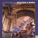Requiem A Roma/Gloria Bruni