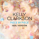 Piece by Piece (Idol Version)/Kelly Clarkson