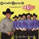 La Leyenda Continúa....Acompañado por Ramón Ayala y Sus Bravos/Cornelio Reyna Jr.