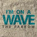 I'm On A Wave/The Farrow