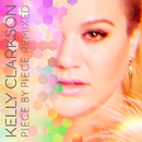 Piece By Piece Remixed/Kelly Clarkson