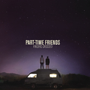 Here We Are/Part-Time Friends