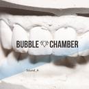 Sound_A/Bubble Chamber