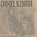 Trouble Girl/Daniel Kemish