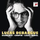 Scarlatti, Chopin, Liszt, Ravel, Grieg & Schubert: Piano Works/Lucas Debargue