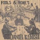 Fools & Money/Daniel Kemish