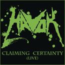 Claiming Certainty (live)/Havok