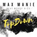 TopDown (Original Mix) feat.Maggy Rich/Max Manie
