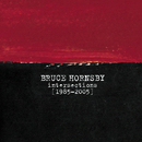 Intersections 1985-2005/Bruce Hornsby & The Range