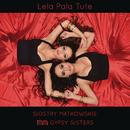 Lela Pala Tute (Wersja Polska)/Siostry Matkowskie