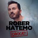 Dikkat/Rober Hatemo