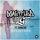 Splinters (Radio Edit) feat.Duncan/Magtfuld