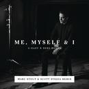 Me, Myself & I (Marc Stout & Scott Svejda Remix)/G-Eazy x Bebe Rexha