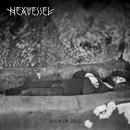 When I'm Dead/Hexvessel