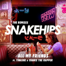 All My Friends (The Remixes) feat.Tinashe,Chance the Rapper/Snakehips