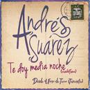 Te Doy Media Noche/Andrés Suárez