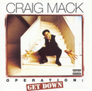 Operation: Get Down/Craig Mack