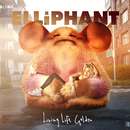 Living Life Golden/Elliphant