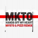 Hands off My Heart (Mysto & Pizzi Remix)/MKTO