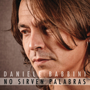 No Sirven Palabras/Daniele Babbini
