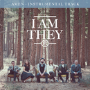 Amen (Instrumental Track)/I AM THEY