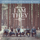 Your Love Is Mine (Instrumental Track)/I AM THEY