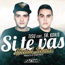 Si Te Vas feat.Sr Kokis/Tisu