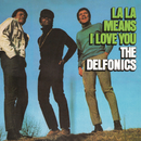 La La Means I Love You (Expanded Version)/The Delfonics