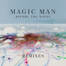 Before The Waves: Remixes/Magic Man