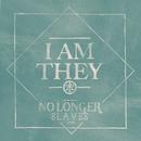 No Longer Slaves/I AM THEY